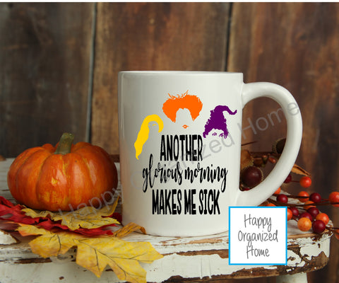 Another Glorious morning, makes me sick - Halloween Mug