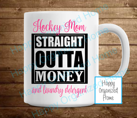 Hockey Mom - Straight outta Money and Laundry detergent