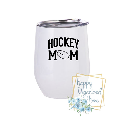 Hockey Mom - Insulated Wine Tumbler