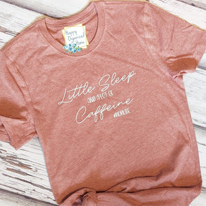 Little Sleep and a lot of caffeine - ladies tshirt