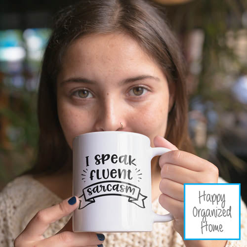 I speak fluent Sarcasm - Ceramic Mug