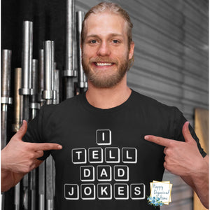 I tell dad jokes tshirt - Father's Day