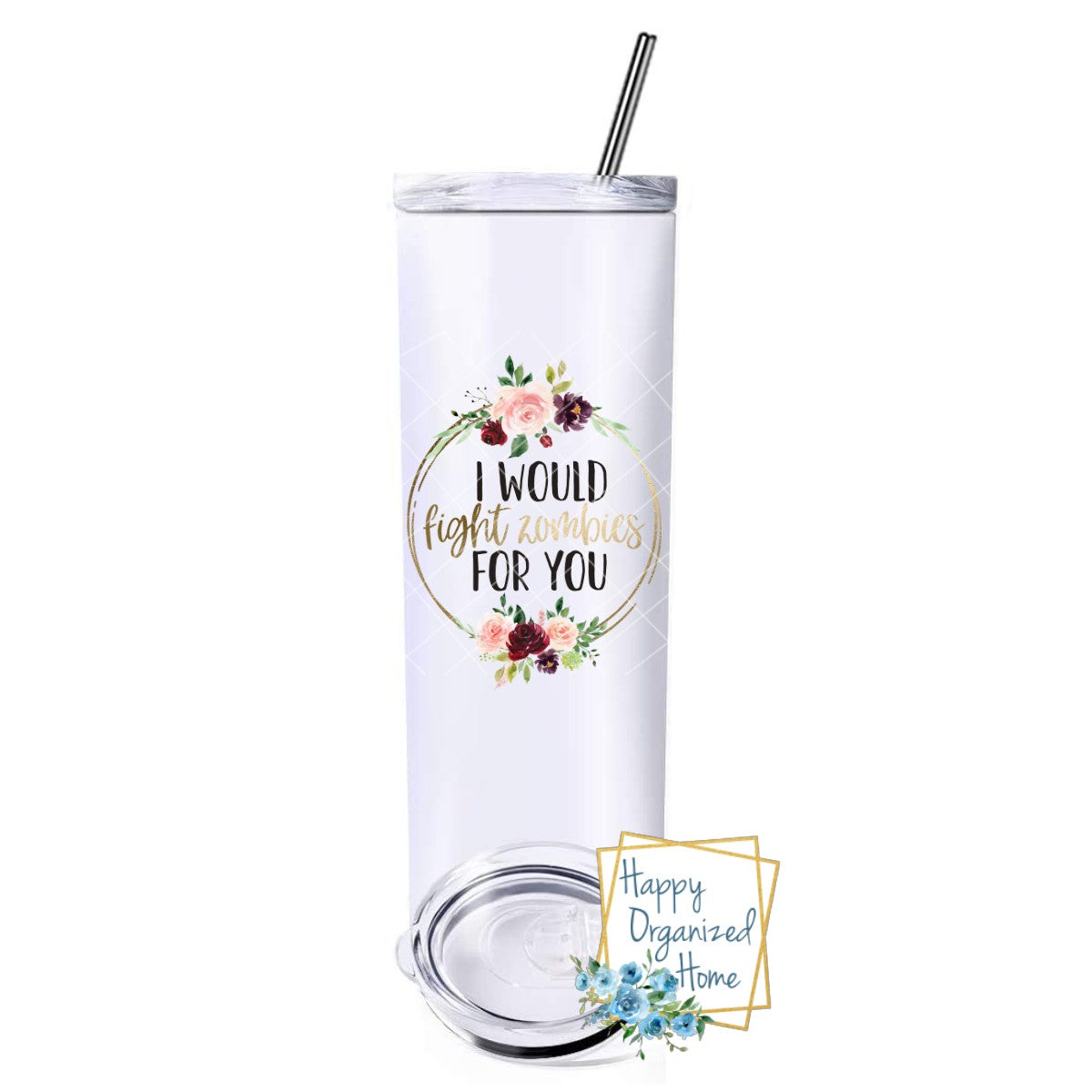I would fight Zombies for you - Insulated tumbler with metal straw