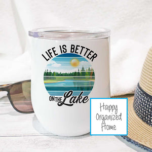 Life is better on the lake  - Insulated Wine Tumbler