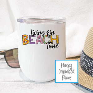 Living on Beach Time - Insulated Wine Tumbler