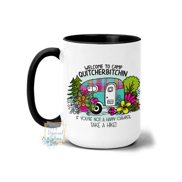 Welcome to Camp Quitcherbitchen - Coffee Tea Mug