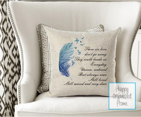 Memorial Pillow - Those we love. Home Decor Pillow