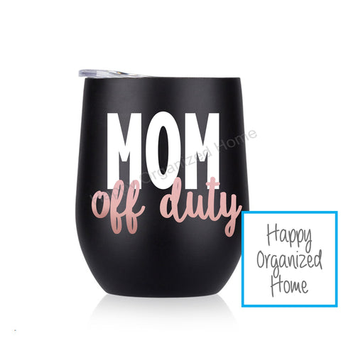 Mom off duty - Insulated Wine Tumbler