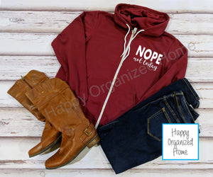 Nope not today - Zip up Hoodie Sweatshirt