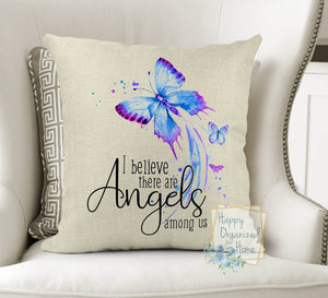 I Believe there are Angels Among us -  Home Decor Pillow