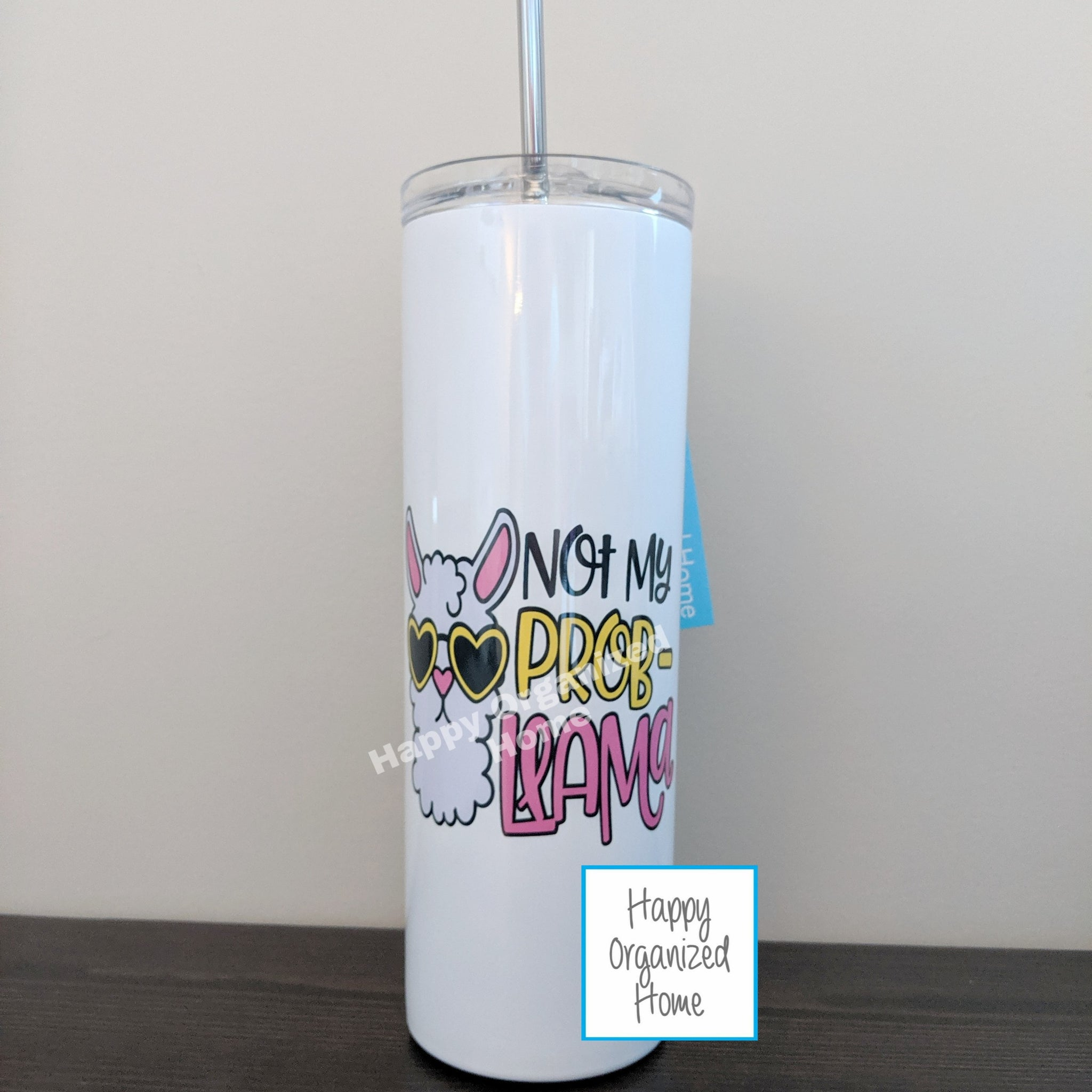 Not my Prob-llama Insulated tumbler with metal straw