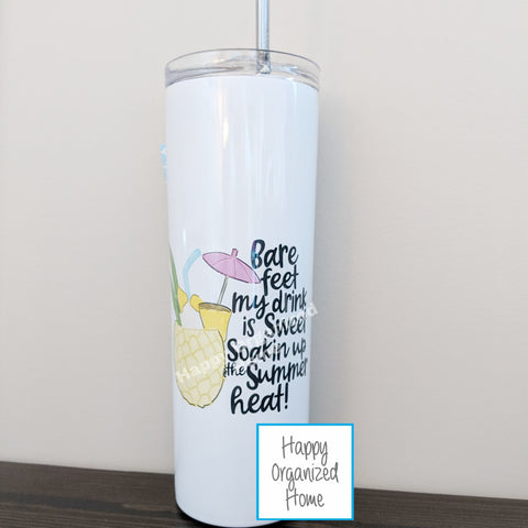 Bare feet, my drink is sweet, Soakin up the summer heat - Insulated tumbler with metal straw
