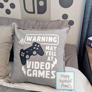 Warning may yell at video games -  Home Decor Pillow