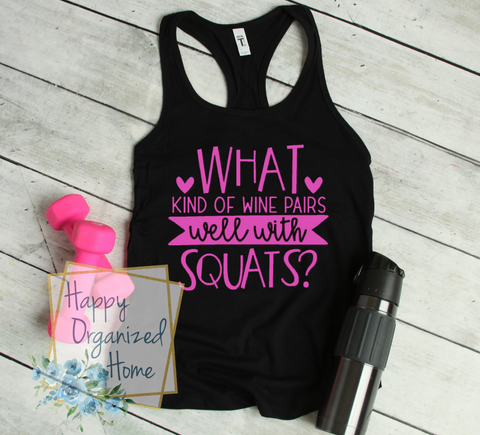 What kind of wine pairs well with Squats - Ladies Fitness Exercise tank