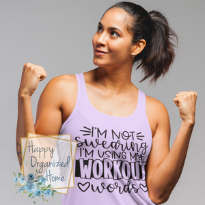 I'm not swearing I'm using my workout words - Ladies Fitness Exercise tank
