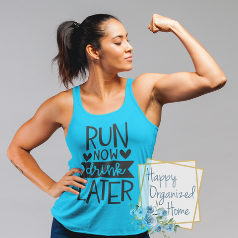 Run now drink later - Ladies Fitness Exercise tank