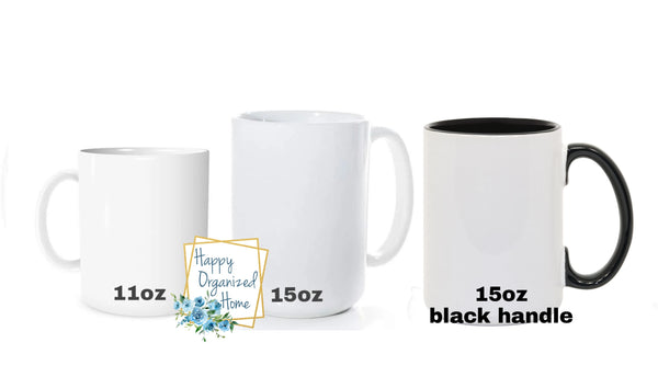 First I Drink the coffee then I do the things - Coffee Mug  Tea Mug