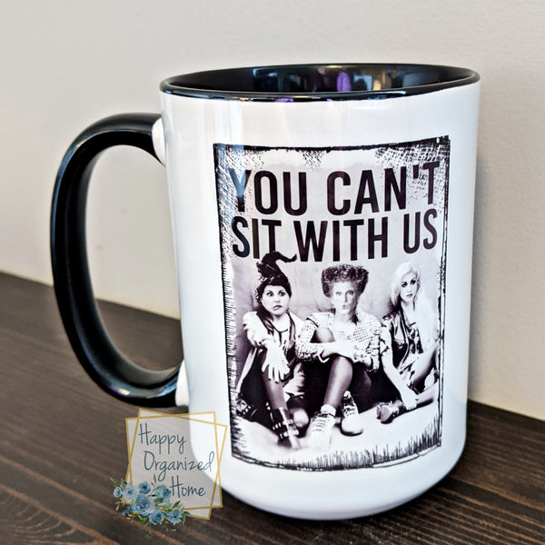 You can't sit with us - Fall mug Coffee Tea Mug