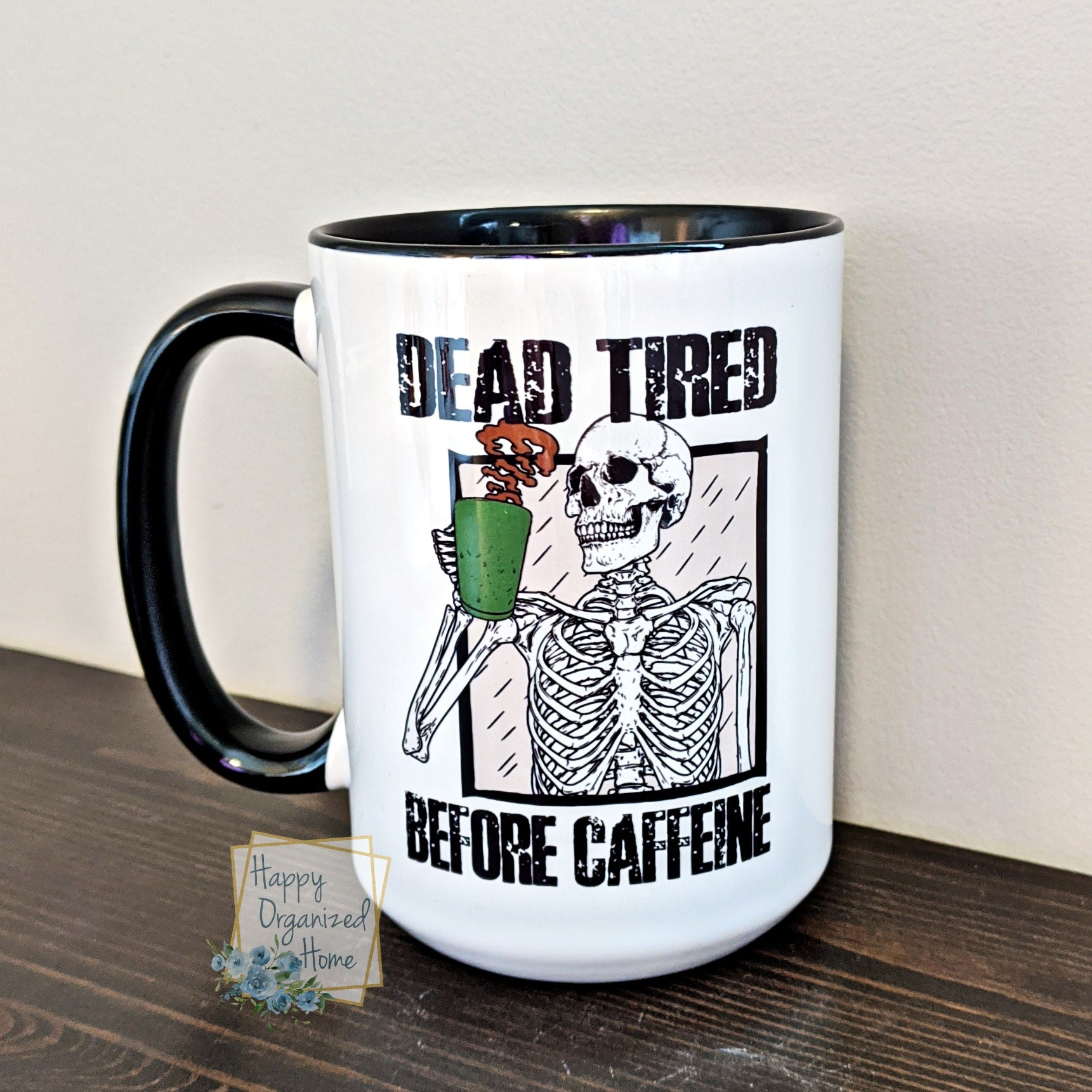 Dead Tired Before Caffeine - Fall mug Coffee Tea Mug