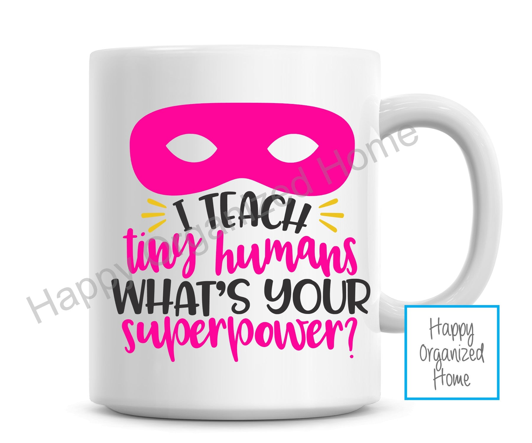 I teach Tiny Humans. What's your superpower mug