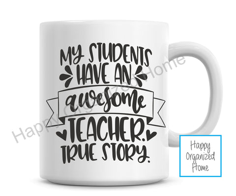 My Students have an awesome teacher. True Story. Coffee Mug