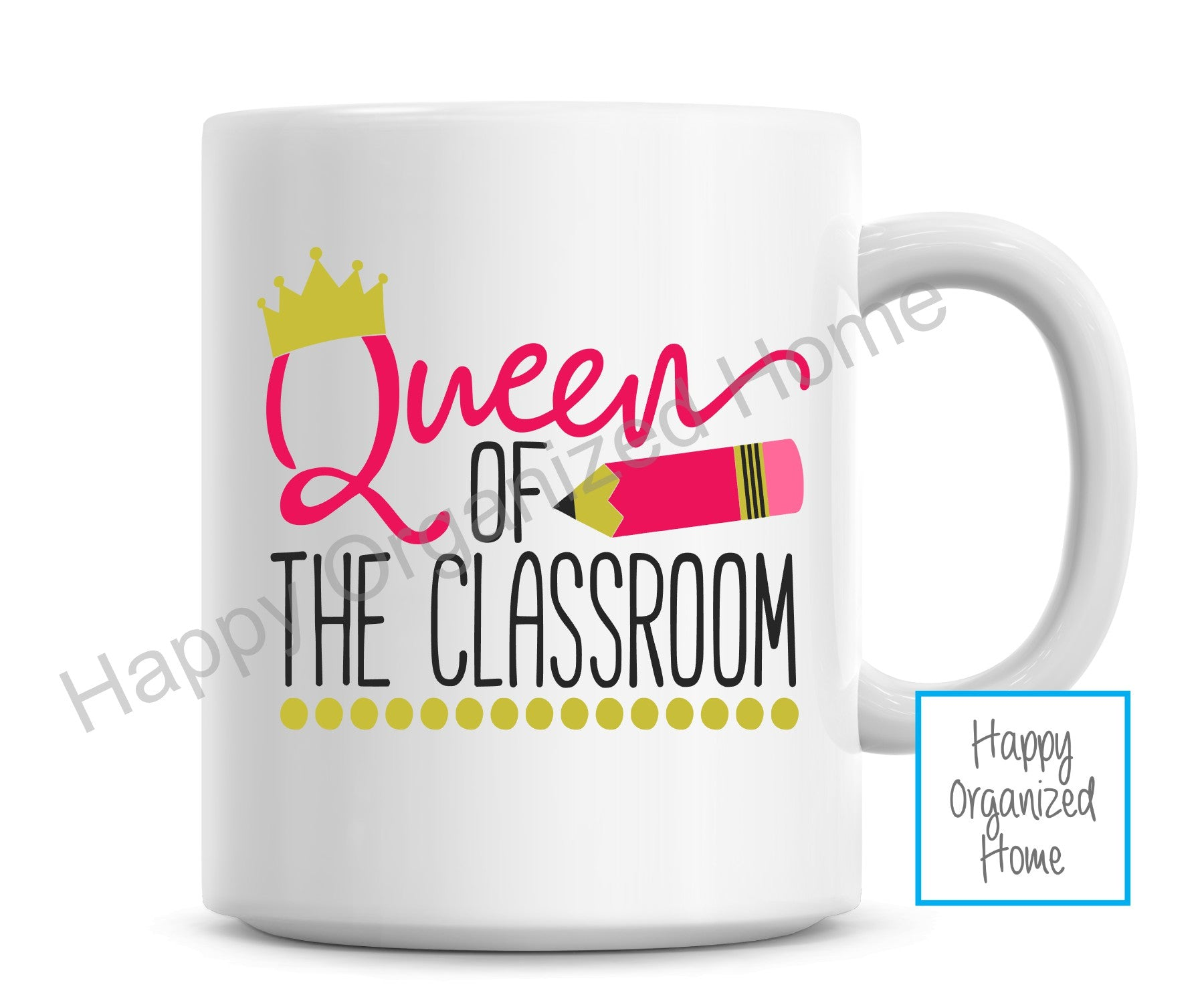 Queen of the Classroom Mug