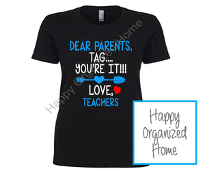 Dear Parents, Tag You're it! Love Teachers. Tshirt