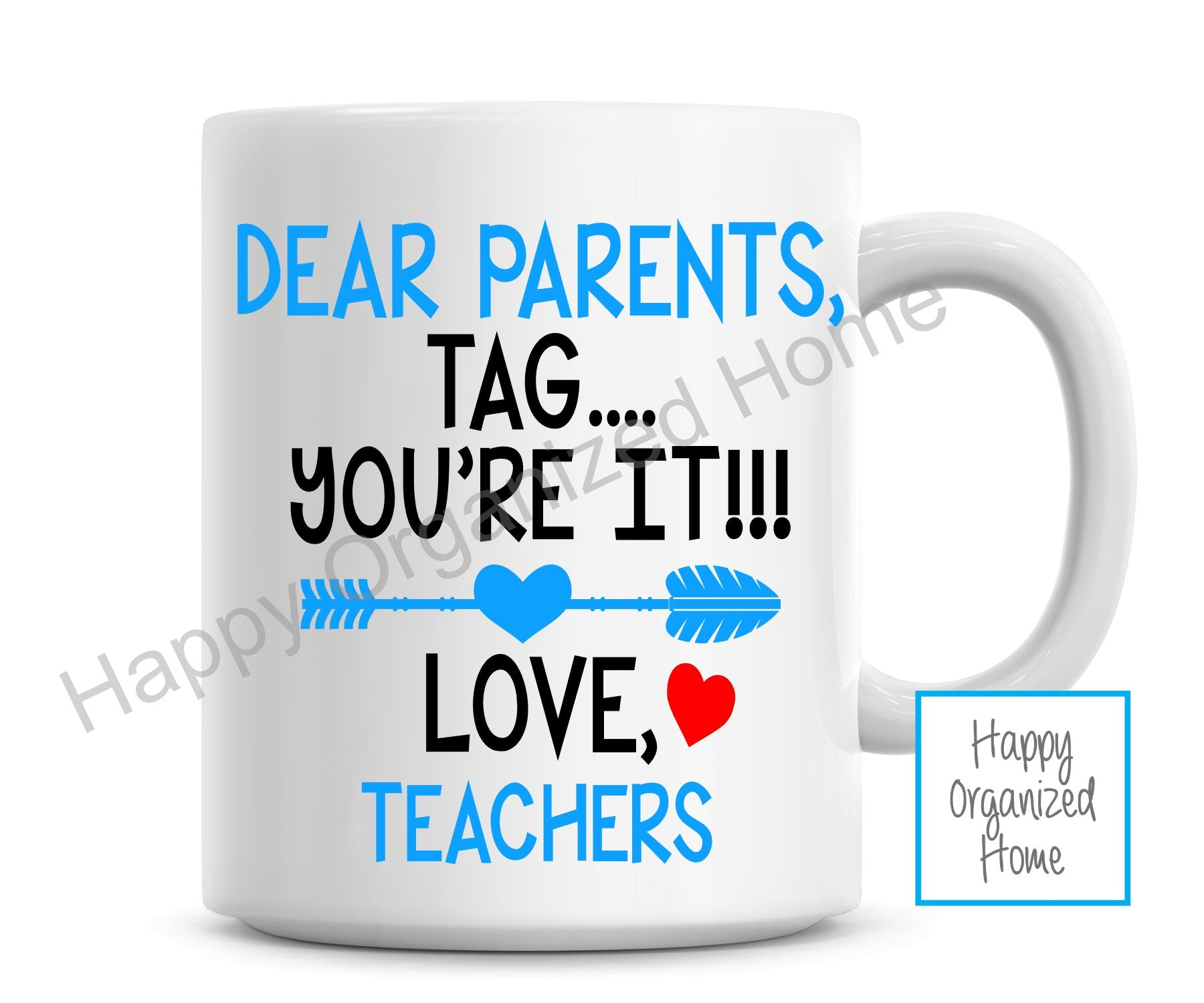 Dear Parents, Tag You're it! Love Teachers.  Mug
