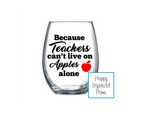 Teachers can not live on apples alone Wine Glass