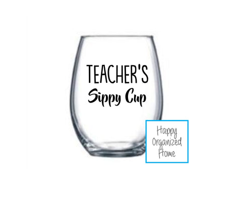Teacher's Sippy Cup Wine Glass