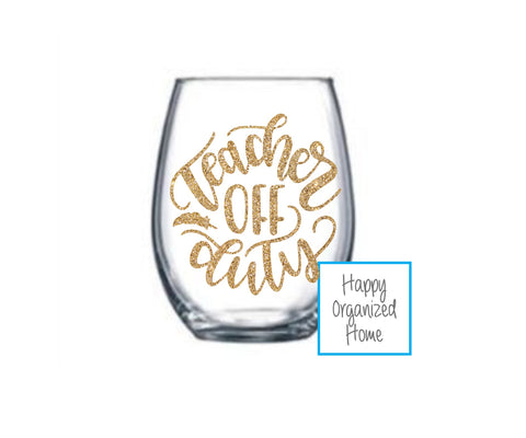 Teacher off Duty Glitter Wine Glass