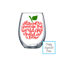 Teachers change the world one child at a time wine glass