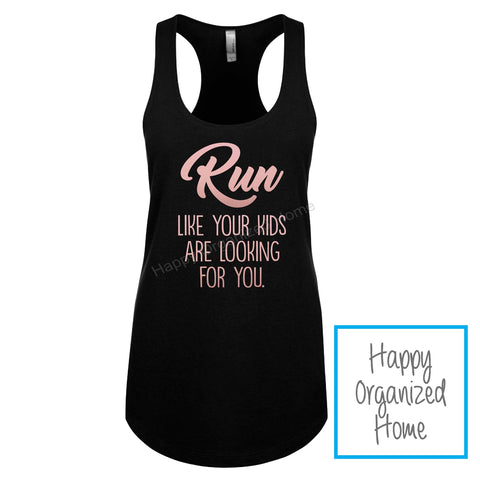 Run Like your kids are looking for you ladies tank