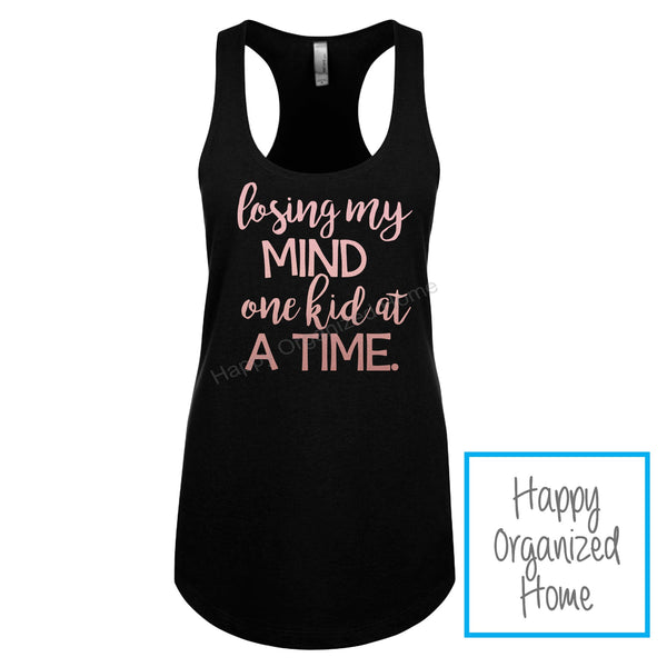 Losing my mind, one kid at a time - Ladies tank