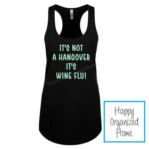 It's not a hangover. It's wine flu. Ladies tank