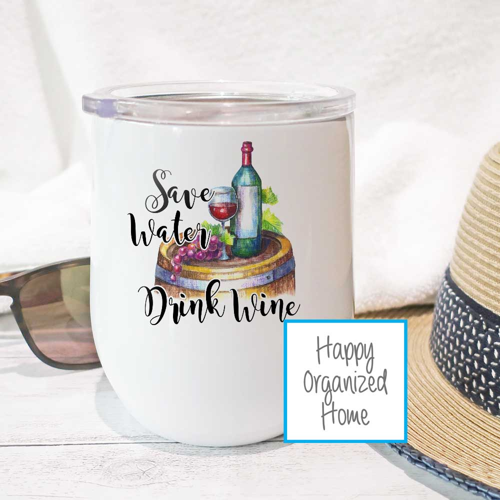 Save water, Drink Wine  - Insulated Wine Tumbler