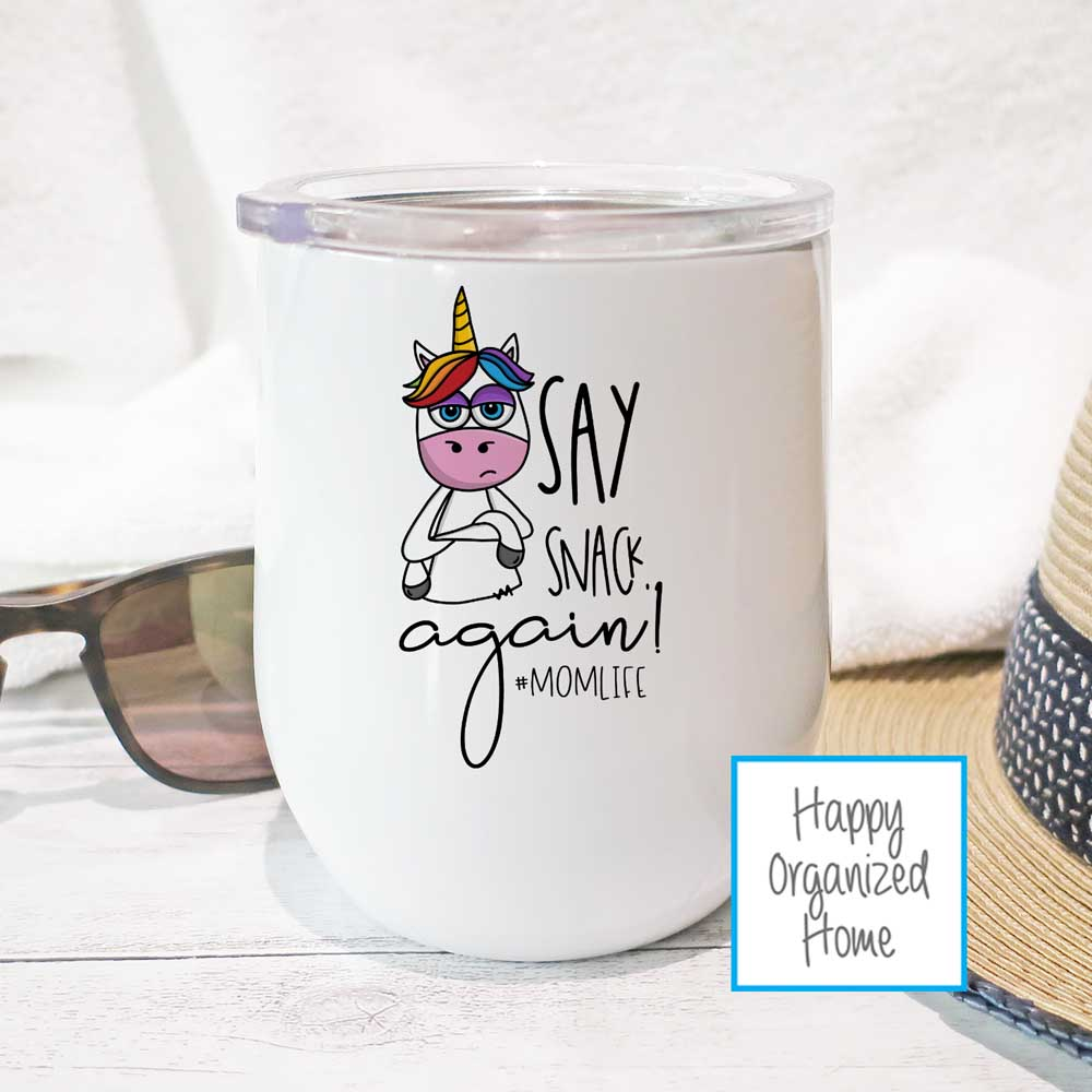 Say Snack Again - #Momlife - Insulated Wine Tumbler