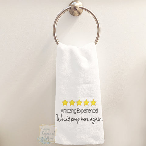 5 Stars - Amazing Experience! Would poop here again!- Hand Towel