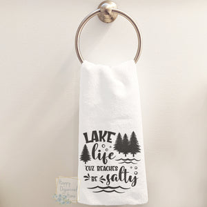 Lake Life 'cuz Beaches be salty - Hand Towel