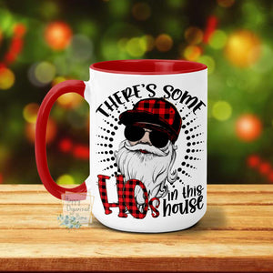 There's some Hos in this house - Christmas Mug