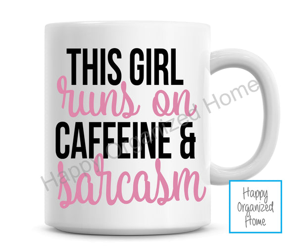 This girl runs on coffee and sarcasm. Ceramic mug