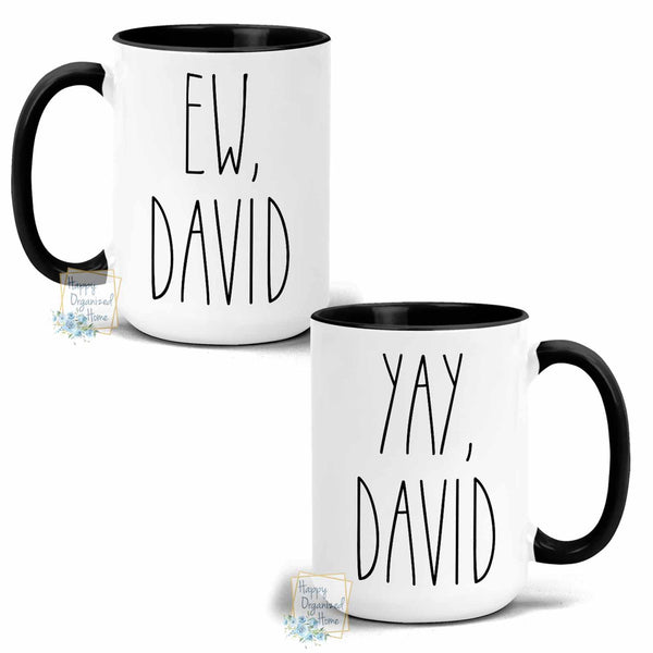 Ew, David and Yay, David - Coffee Tea Mug