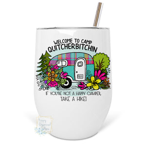 Welcome to camp quitcherbitchin - Insulated Wine Tumbler