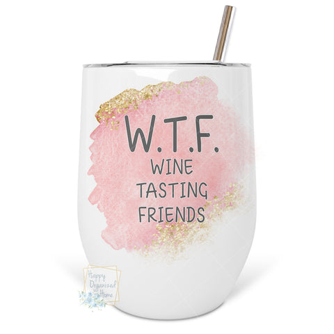 WTF Wine Tasting Friends - Insulated Wine Tumbler