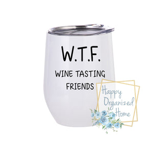Wine Tasting Friends - Insulated Wine Tumbler