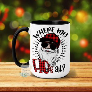 Where my Ho's at? - Christmas Mug