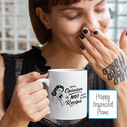 Your opinion is not part of the recipe - Ceramic Mug