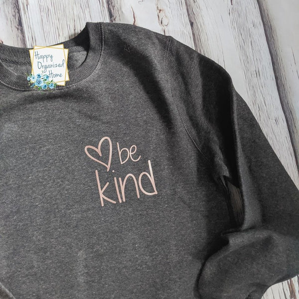 Be kind Rose Gold print comfy sweatshirt