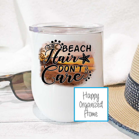 Beach Hair Don't care  - Insulated Wine Tumbler
