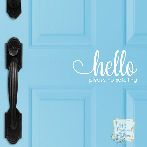 Hello. no soliciting please - Front Door or Window Permanent Professional Grade Vinyl Decal
